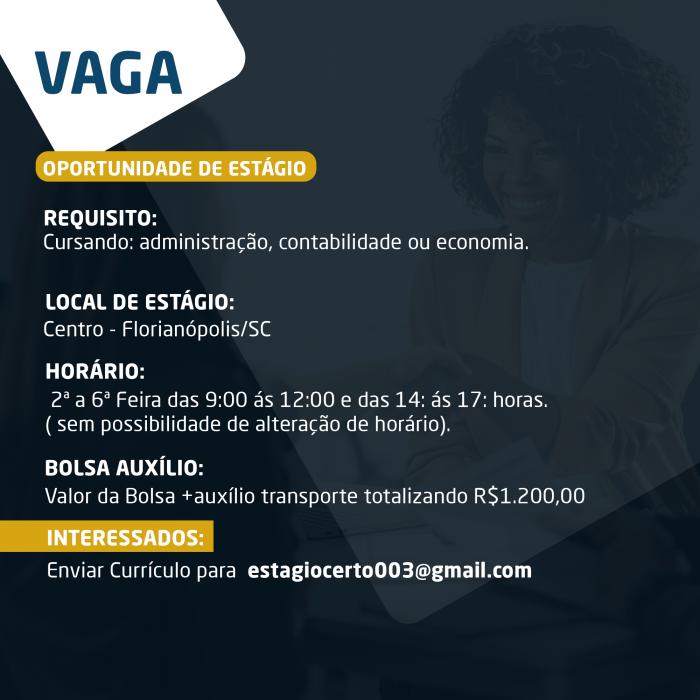 Vaga de Estágio 06 horas no Centro Florianópolis cursando :administração, contabilidade ou economia.